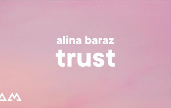 Alina Baraz – Trust Lyrics