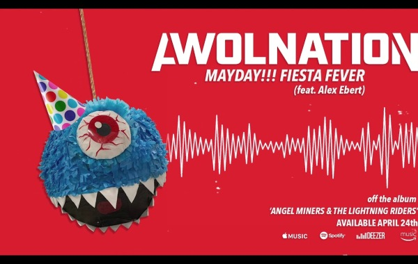AWOLNATION - Mayday!!! Fiesta Fever Lyrics