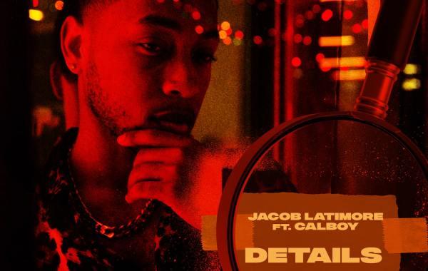 Jacob Latimore & Calboy – Details Lyrics
