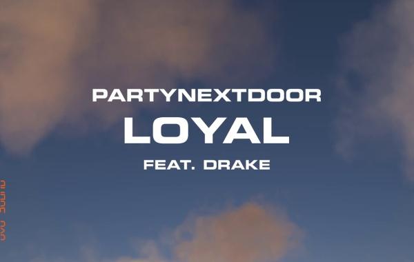 PARTYNEXTDOOR – Loyal Lyrics