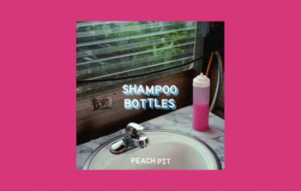 Peach Pit - Shampoo Bottles Lyrics