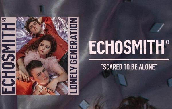 """Echosmith - """"Scared To Be Alone"""" Lyrics"""