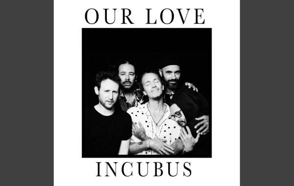 Incubus – Our Love Lyrics