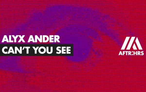 Alyx Ander – Can't You See lyrics