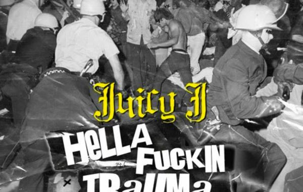 Juicy J – Hella Fuckin' Trauma lyrics