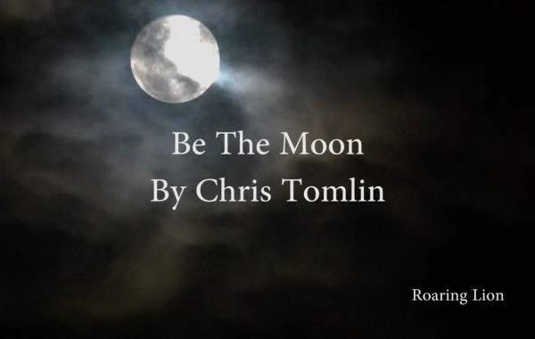 Chris Tomlin - Be The Moon lyrics