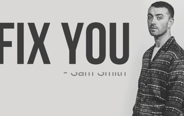 Sam Smith - Fix You lyrics