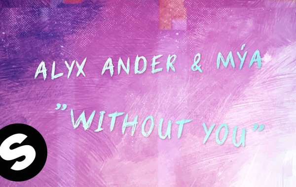 Alyx Ander & Mýa - Without You lyrics
