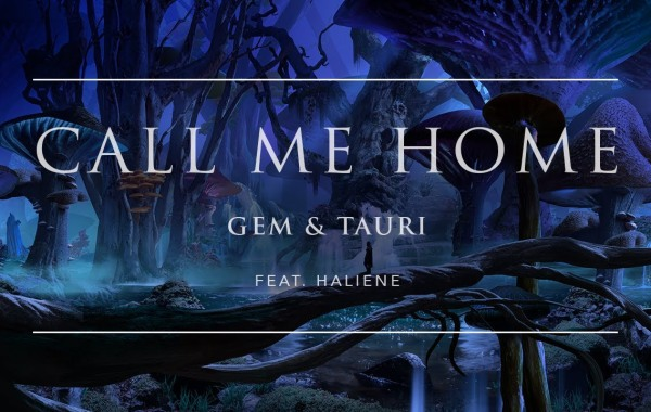 Gem & Tauri - Call Me Home lyrics