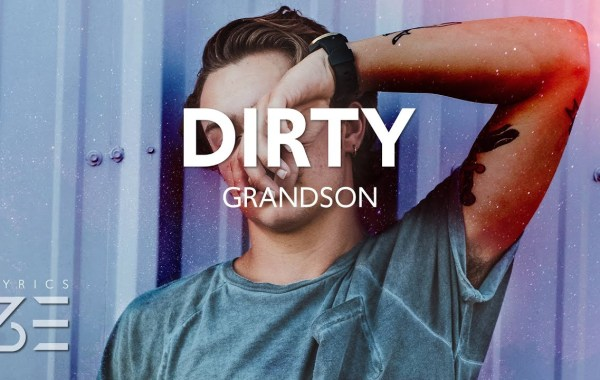 grandson - Dirty lyrics